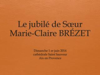 Le jubilé de Sœur Marie-Claire BRÉZET