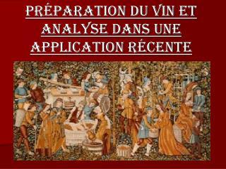 Préparation du vin et analyse dans une application récente
