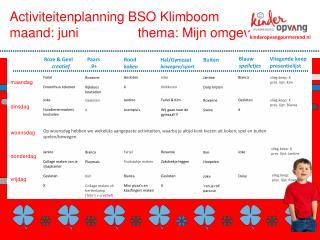 Activiteitenplanning BSO Klimboom maand: junithema: Mijn omgeving