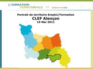 Portrait de territoire Emploi/Formation CLEF Alençon 19 Mai 2011