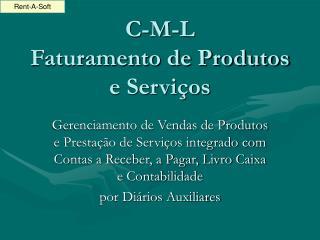 C-M-L Faturamento de Produtos e Serviços