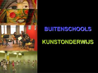 BUITENSCHOOLS KUNSTONDERWIJS