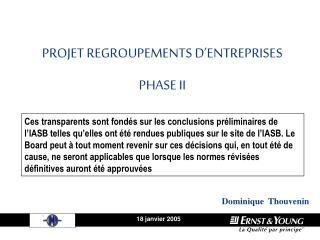 PROJET REGROUPEMENTS D'ENTREPRISES  PHASE II