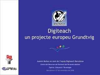 Digiteach  un projecte europeu Grundtvig