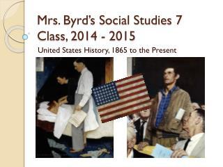 Mrs. Byrd's Social Studies 7 Class, 2014 - 2015