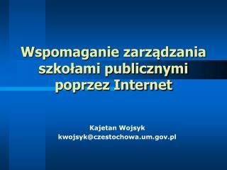 Wspomaganie zarządzania szkołami publicznymi poprzez Internet