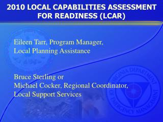 2010 LOCAL CAPABILITIES ASSESSMENT FOR READINESS (LCAR)
