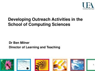 Developing Outreach Activities in the School of Computing Sciences