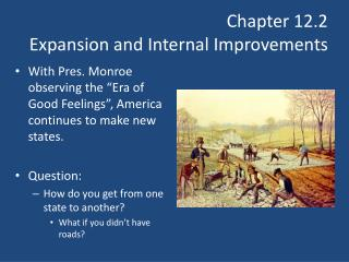 Chapter 12.2  Expansion and Internal Improvements