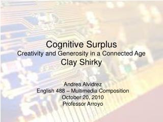 Cognitive Surplus Creativity and Generosity in a Connected Age Clay Shirky