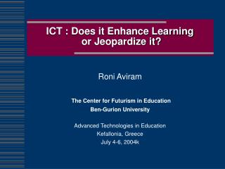 ICT : Does it Enhance Learning  or Jeopardize it?