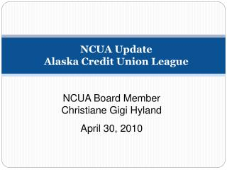 NCUA Update Alaska Credit Union League