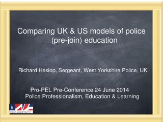 Comparing UK & US models of police (pre-join) education