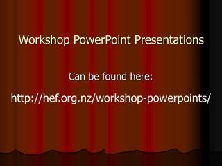 Workshop PowerPoint Presentations