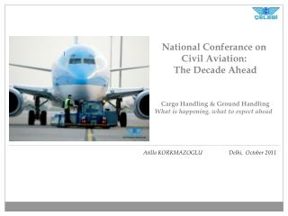 National Conferance on Civil Aviation:   The Decade Ahead