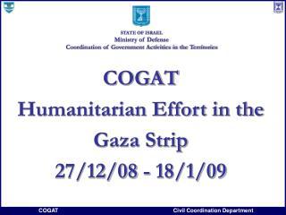 COGAT  Humanitarian Effort in the Gaza Strip 27/12/08 - 18/1/09