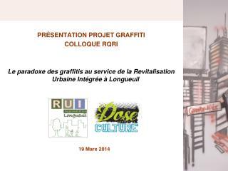 PRÉSENTATION PROJET GRAFFITI  COLLOQUE RQRI