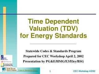 Time Dependent Valuation TDV for Energy Standards