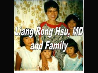 Liang-Rong Hsu, MD and Family