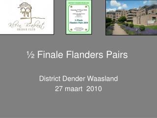 ½ Finale Flanders Pairs