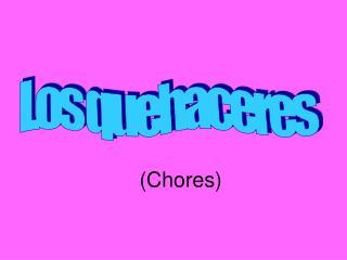 (Chores)