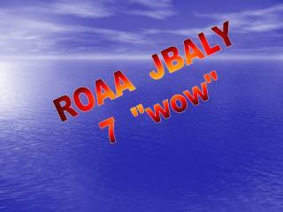 "ROAA  JBALY 7  ""wow"""