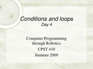 Conditions and loops Day 4