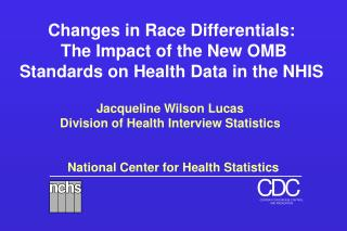 Changes in Race Differentials:   The Impact of the New OMB Standards on Health Data in the NHIS