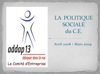 LA  POLITIQUE  SOCIALE du C.E.