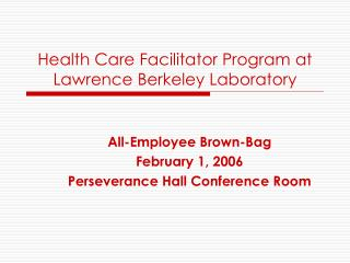 Health Care Facilitator Program at Lawrence Berkeley Laboratory