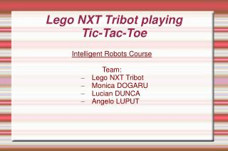 Lego NXT Tribot playing  Tic-Tac-Toe