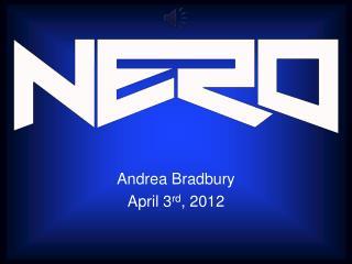 Andrea Bradbury April 3 rd , 2012