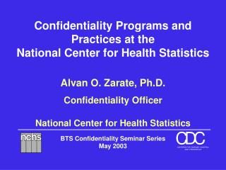 Confidentiality Programs and Practices at the National Center for Health Statistics
