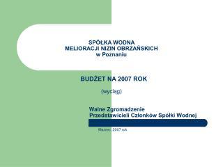 P  L  A  N  robót Spółki Wodnej Melioracji Nizin Obrzańskich na 2007 rok GMINA CZEMPIŃ