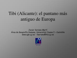 Tibi Alicante: el pantano m s antiguo de Europa