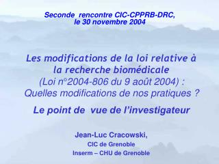 Jean-Luc Cracowski,  CIC de Grenoble Inserm – CHU de Grenoble