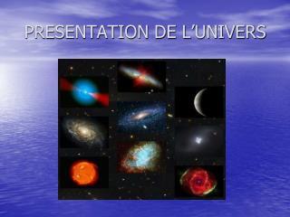 PRESENTATION DE L'UNIVERS