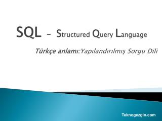 SQL - S tructured Q uery L anguage