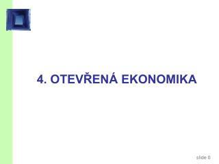 4. OTEVŘENÁ EKONOMIKA