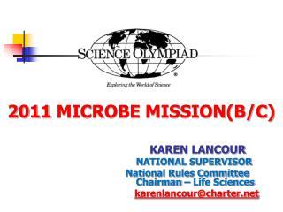 2011 MICROBE MISSION(B/C)
