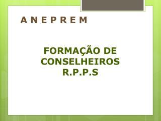 FORMAÇÃO DE CONSELHEIROS R.P.P.S
