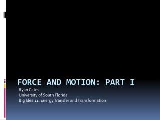 Force and Motion: Part  i