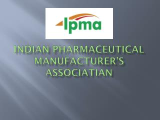 INDIAN PHARMACEUTICAL MANUFACTURER�S ASSOCIATIAN