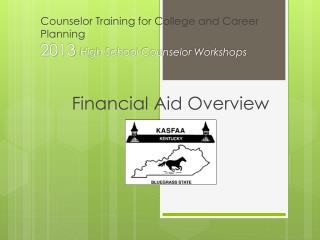 Counselor Training for College and Career Planning  2013  High School Counselor Workshops