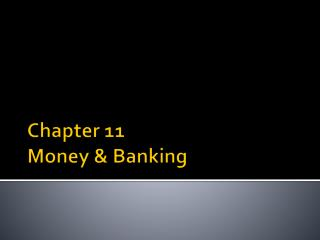 Chapter 11 Money & Banking