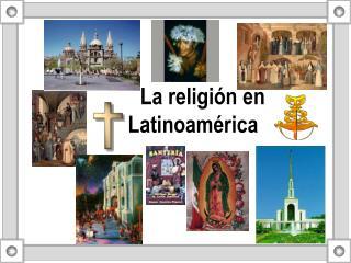 La religi n en    Latinoam rica