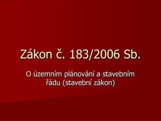 Zákon č. 183/2006 Sb.