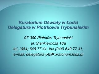 Kuratorium Oświaty w Łodzi Delegatura w Piotrkowie Trybunalskim