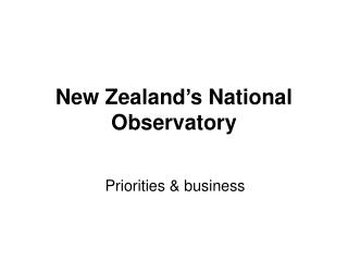 New Zealand�s National Observatory