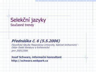 Selekční jazyky Současné trendy